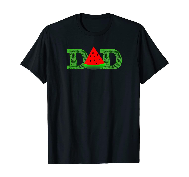 Dad Watermelon T-Shirt - Funny Summer Melon Fruit Cool Tee