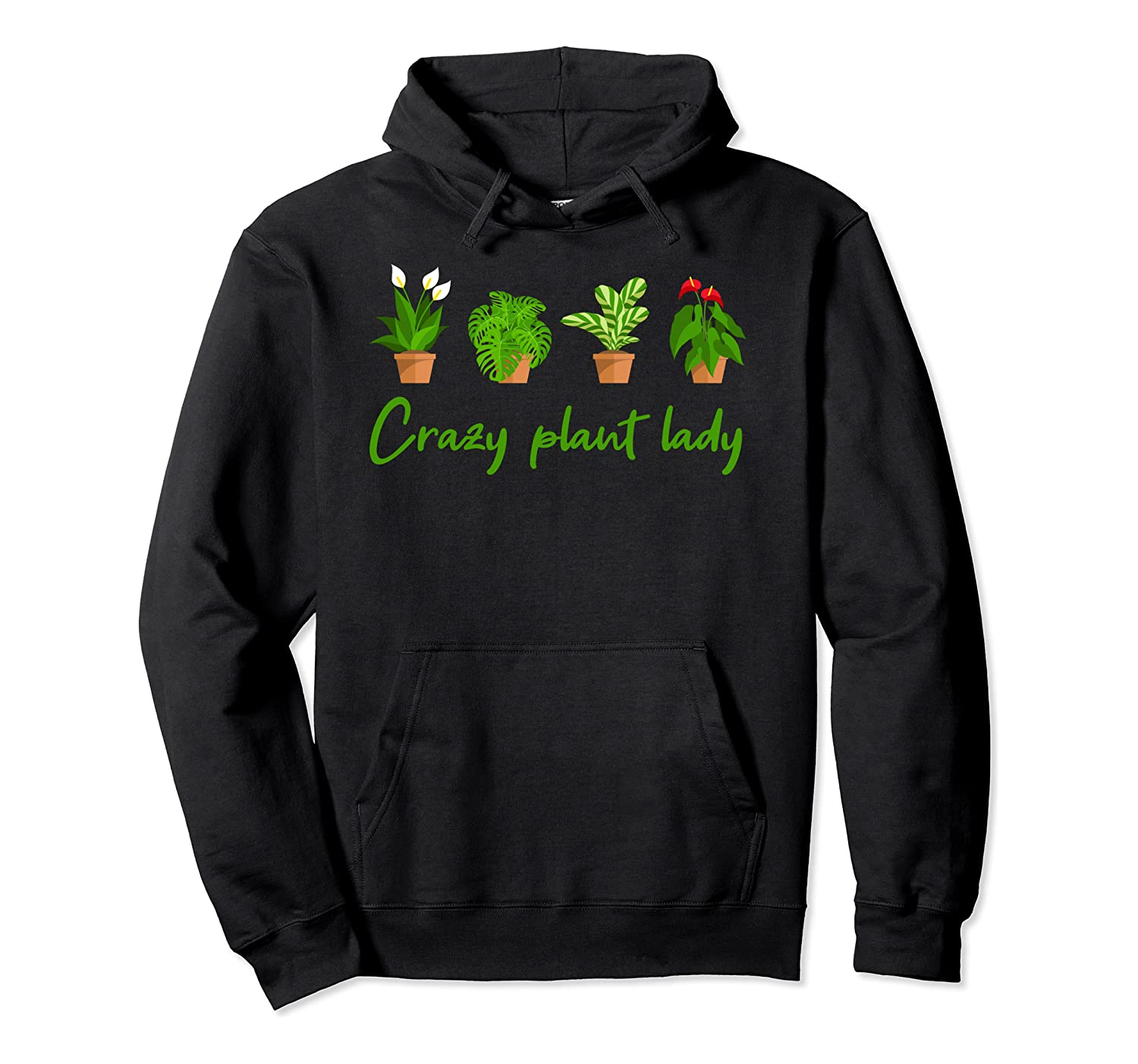 Crazy Plant Lady Funny Plant Lover Gardener Gardening Pullover Hoodie