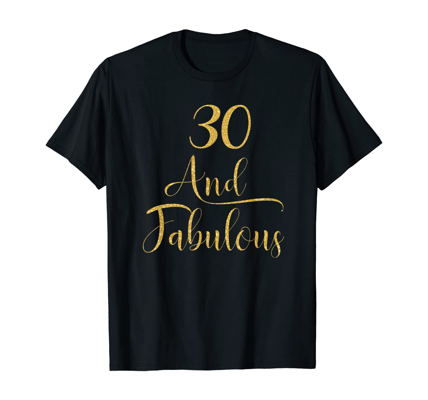 Women 30 Years Old And Fabulous 30th Birthday Party T-Shirt