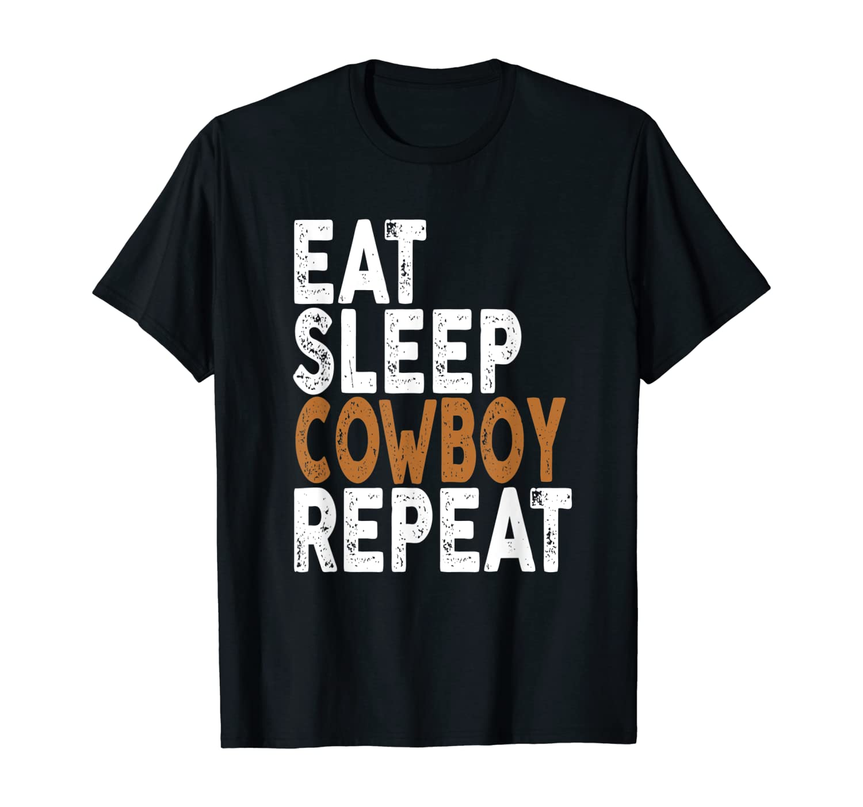 Eat Sleep Cowboy Repeat T-shirt   Cowboy Tee T-Shirt