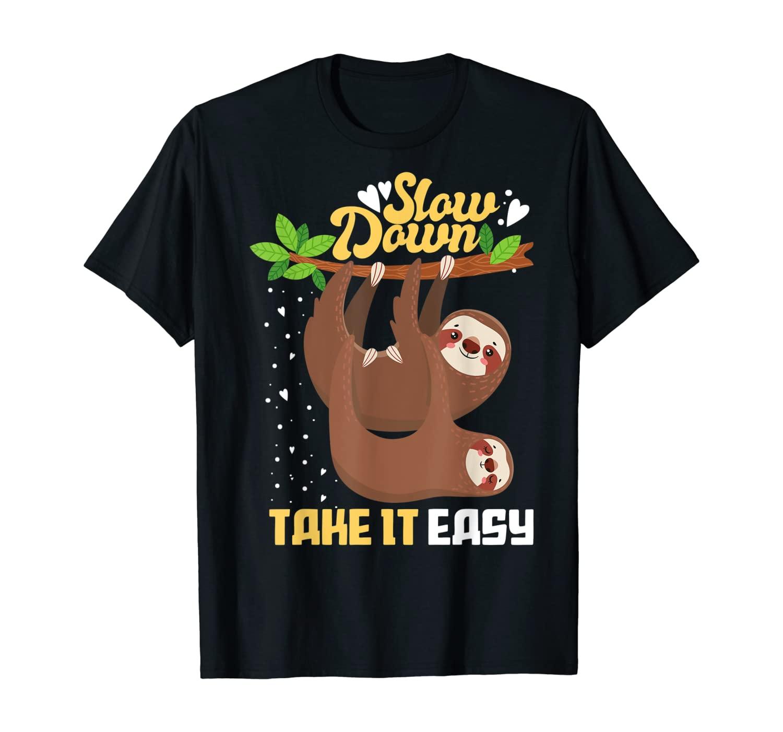 Slow Down Take It Easy Funny Sloth T-Shirt