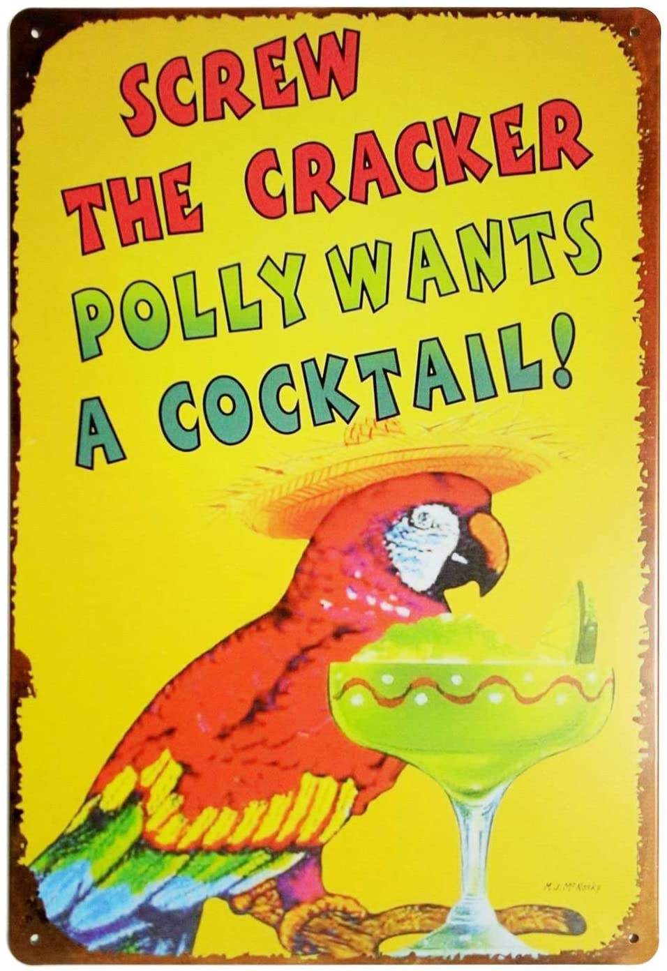 MAIYUAN Screw The Cracker Polly Wants a Cocktail Funny Metal Tin Sign for Wall Decor Craft 12 x 8 Inches