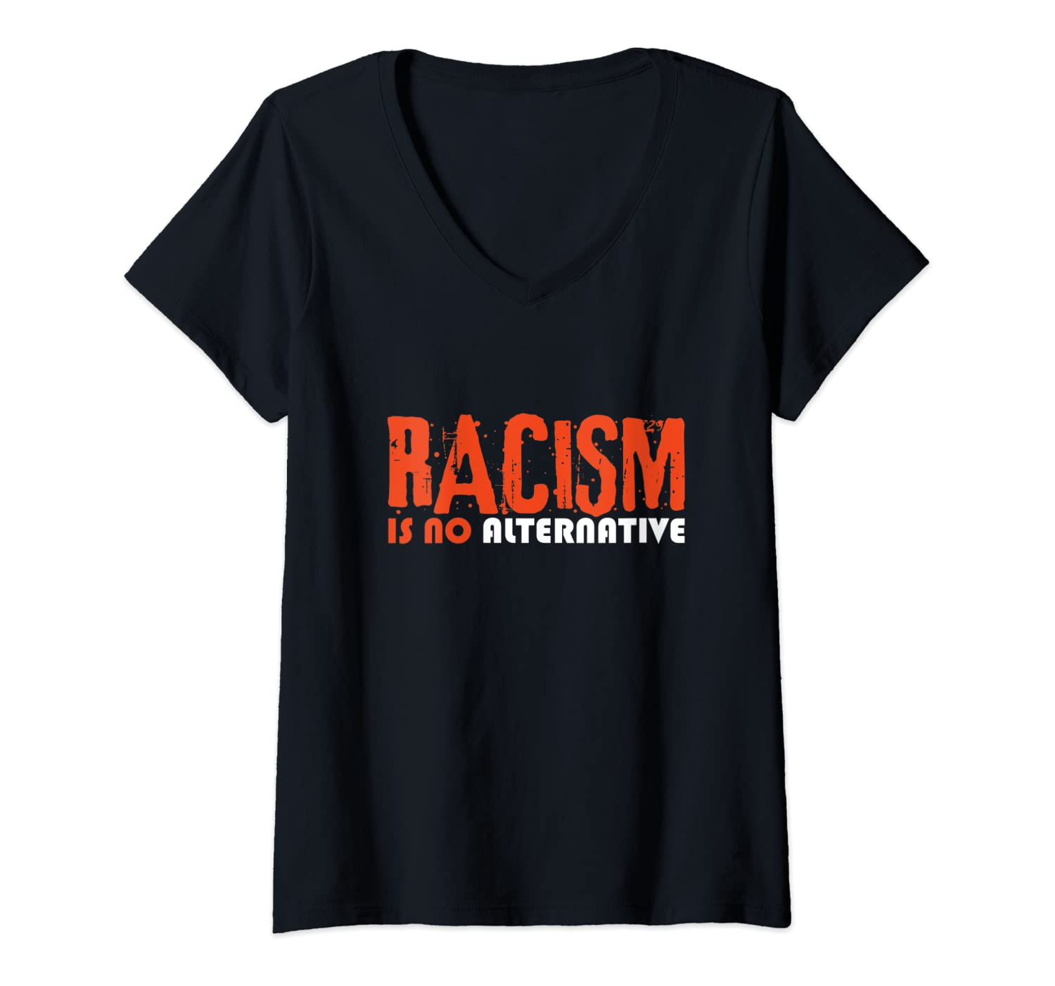 Womens Racism Is No Alternative Anti-Racism For Tolerance Supporter V-Neck T-Shirt