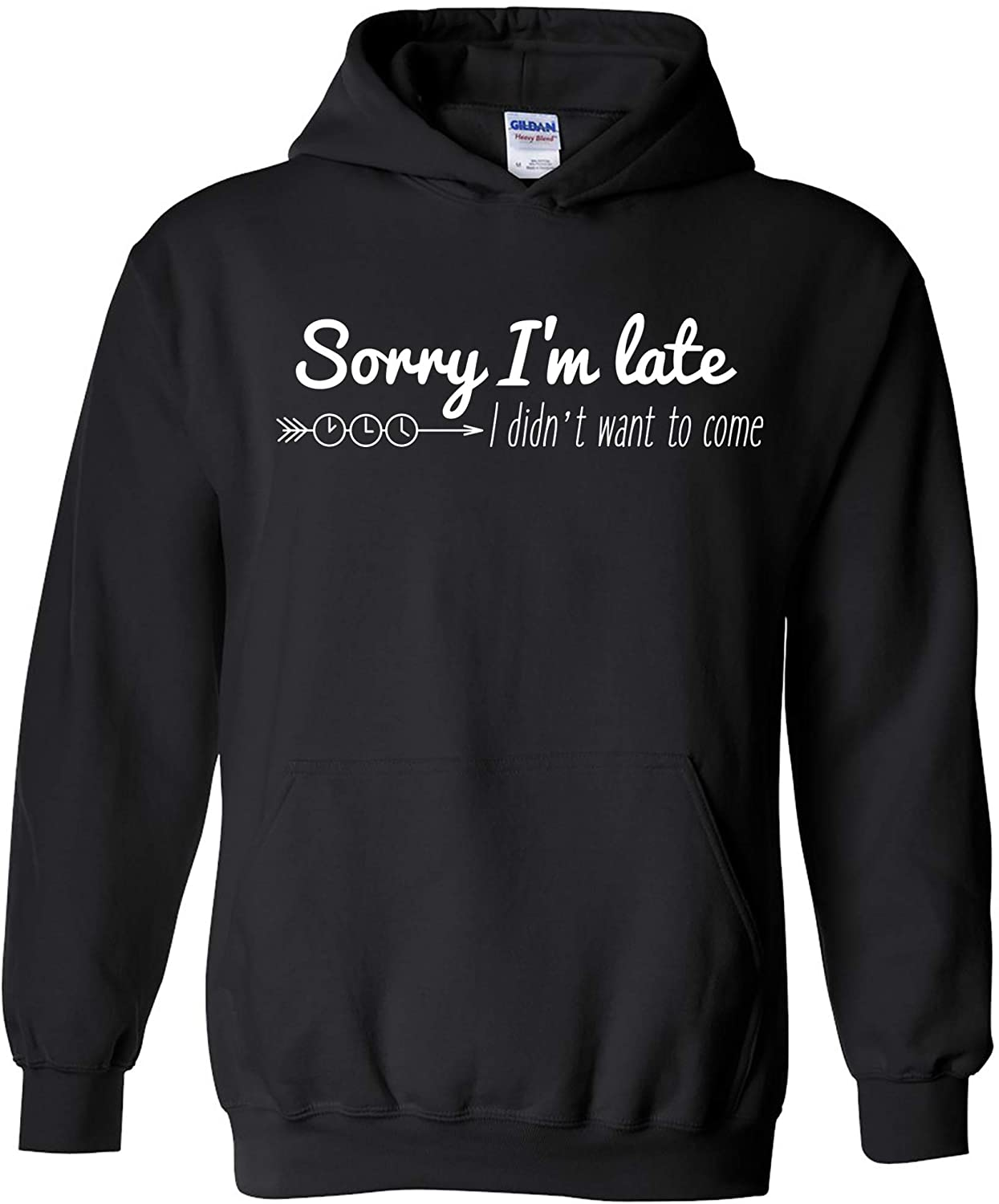 UGP Campus Apparel Sorry I'm Late I Didn't Want to Come - Funny Fashionably Late Graphic Hoodie