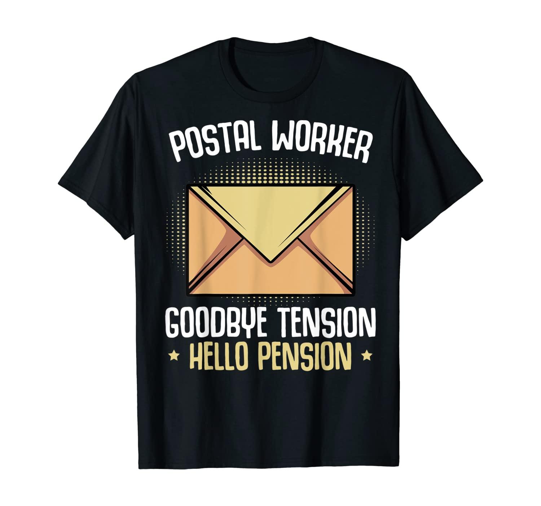 Postal Worker Goodbye Tension Hello Pension Jobs Retiree T-Shirt