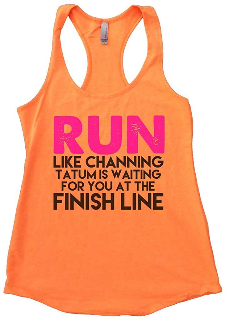 Funny Threadz Flowy Womens Run Like Channing Tatum Funny Marathon Tank Top