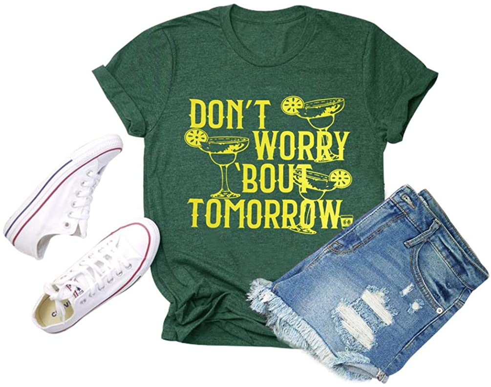 Chulianyouhuo Don't Worry Bout Tomorrow T Shirt Women Funny Letters Print Tops Inspirational Graphic Tee with Sayings