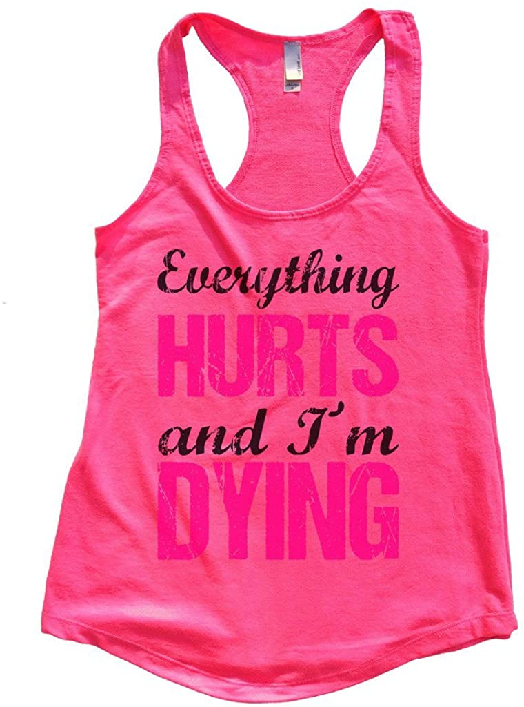 """Funny Threadz Womens """"Everything Hurts and Im Dying"""" Motivation Funny Gym Tank Top"""