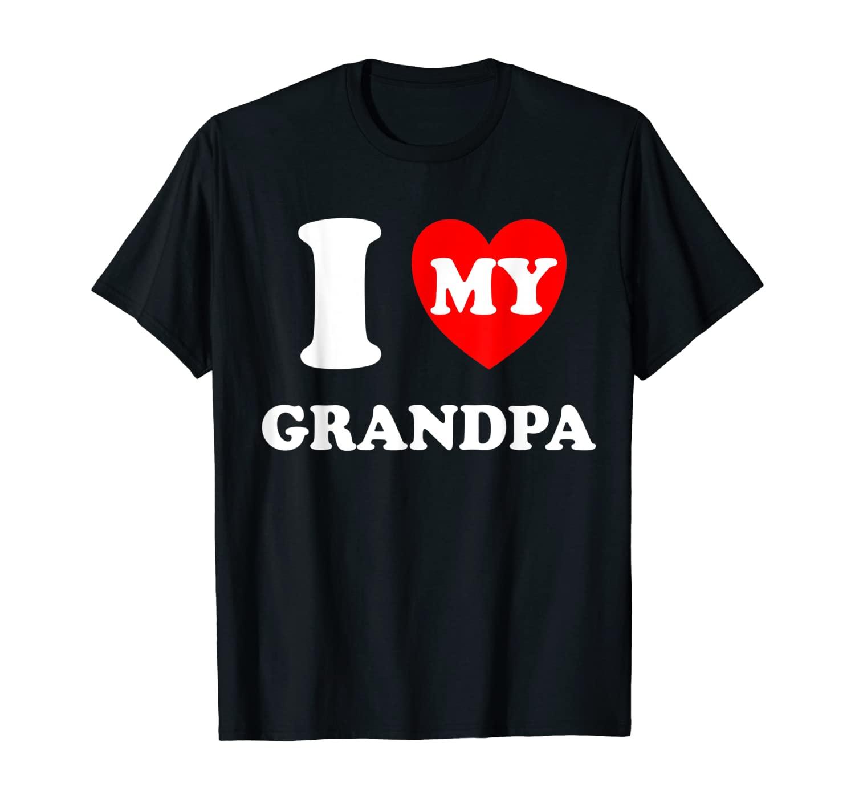 I Heart My Grandpa I Love My Grandpa T-Shirt