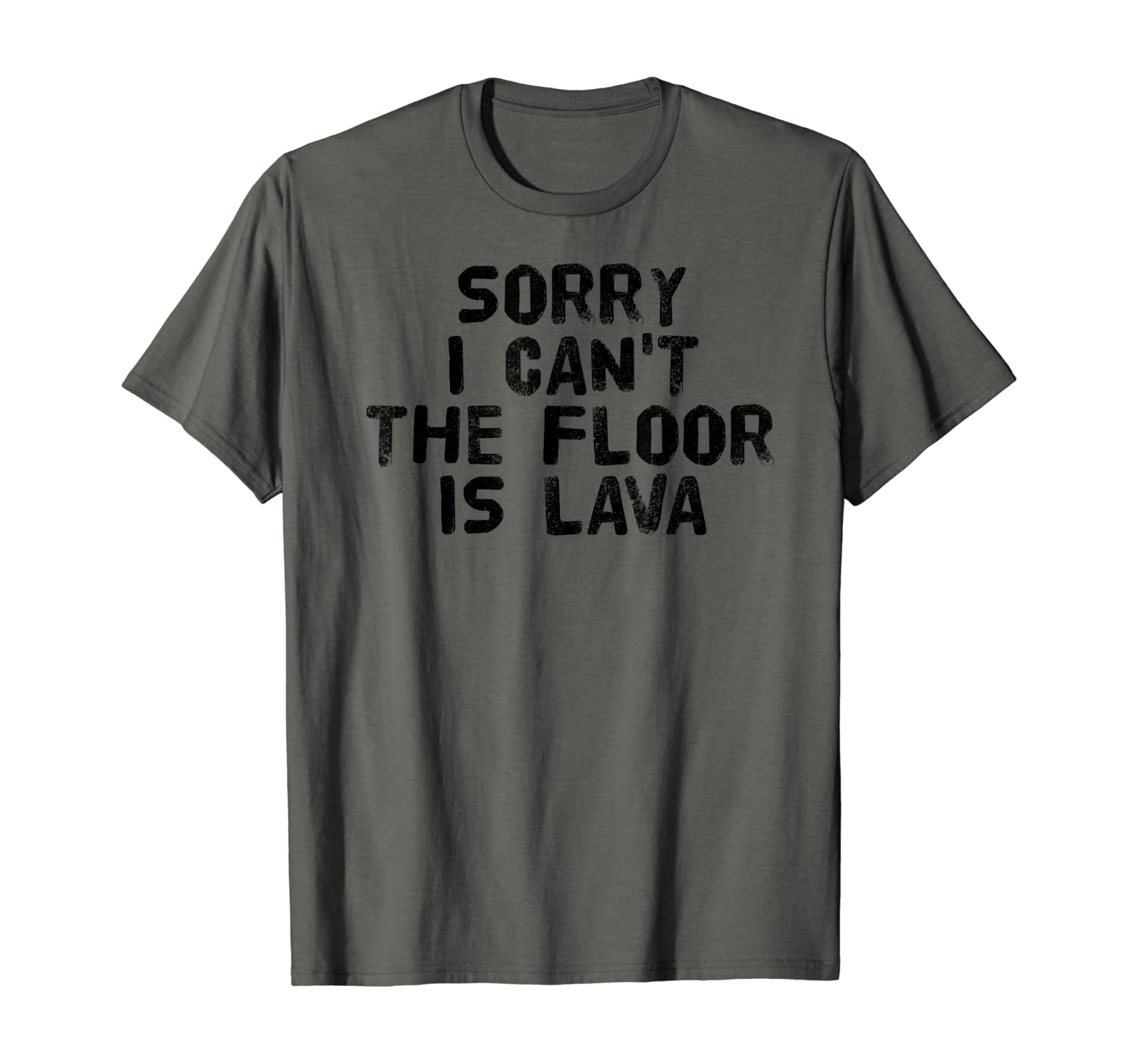 SORRY I CAN'T THE FLOOR IS LAVA Shirt Funny Game Gift Idea