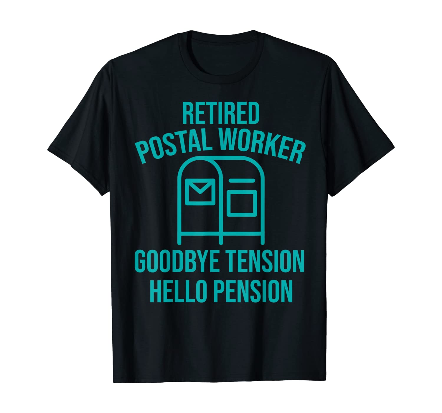 Funny Postal Retirement Gift Goodbye Tension Hello Pension T-Shirt