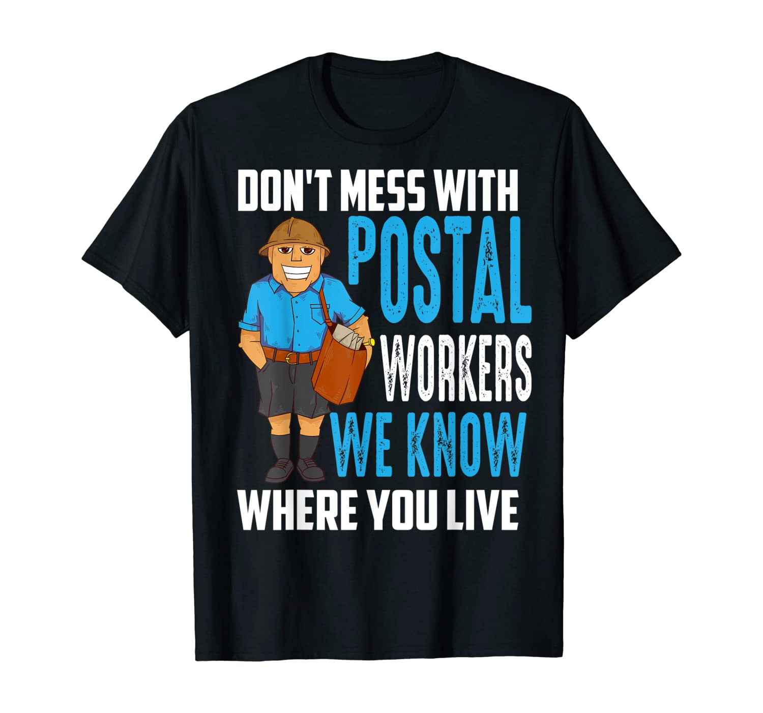 Don't Mess With Postal Workers | Mailman Funny Gift T-Shirt