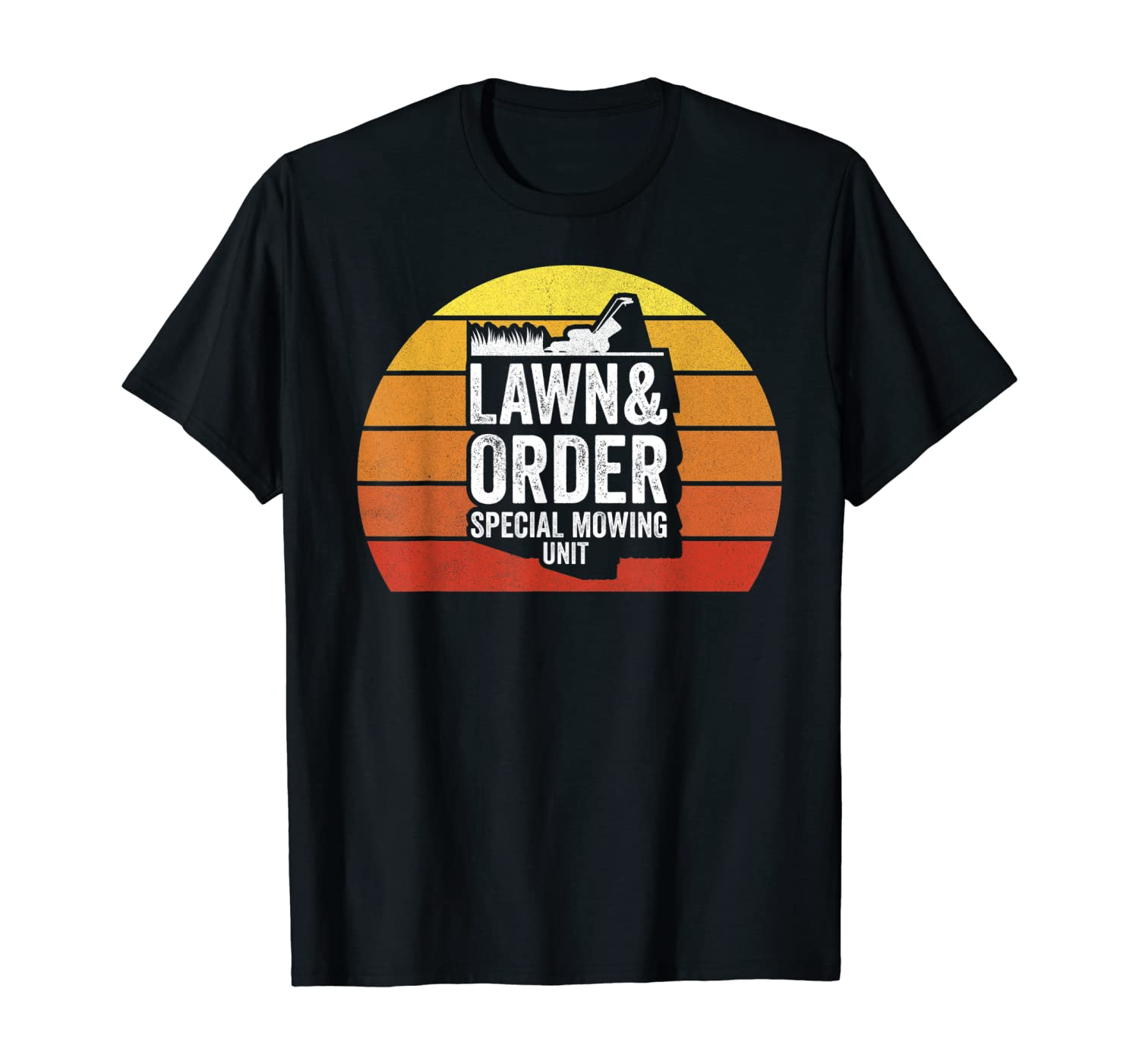 Retro Lawn & Order Special Mowing Unit Funny Dad Gifts Joke T-Shirt
