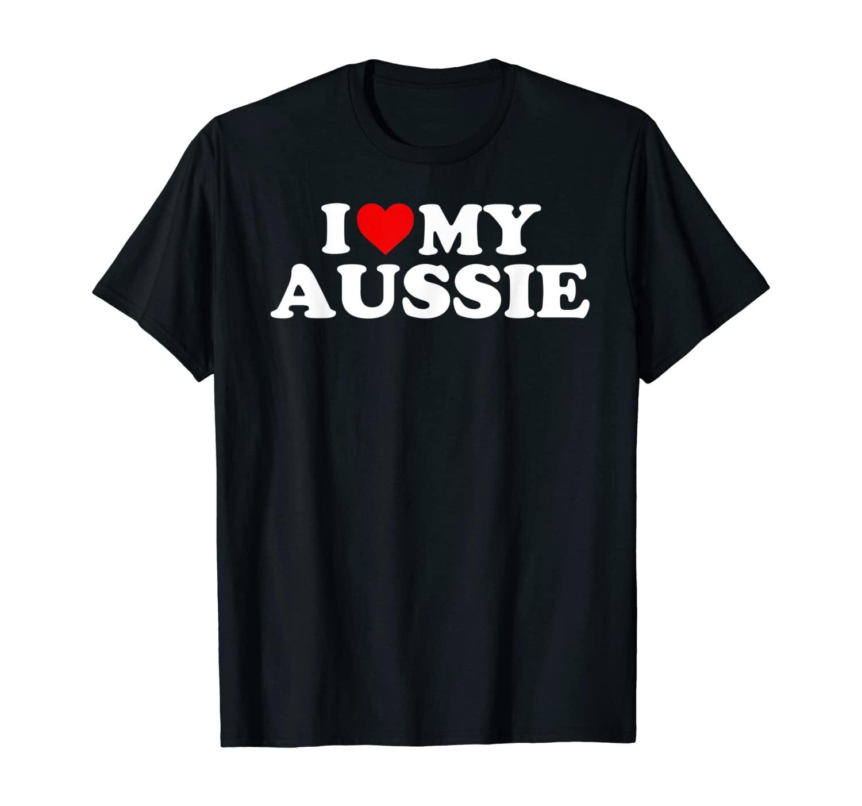 Australian Shepherd T Shirt: I Love My Aussie Gift Shirt T-Shirt