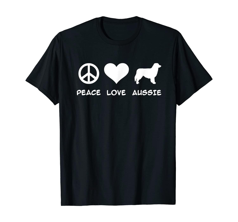 Peace, Love, Aussie, Australian Shepherd T-Shirt