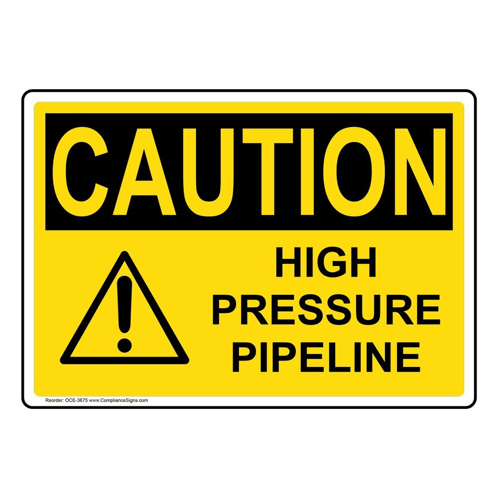 Caution High Pressure Pipeline OSHA Sign, 10x7 inch Plastic for Pipeline/Utility by ComplianceSigns