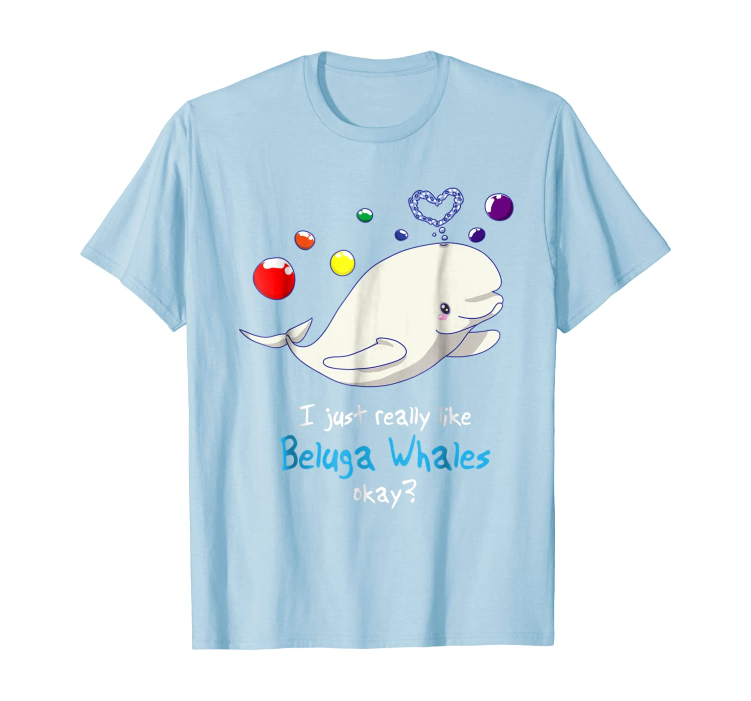 I Just Really Like Beluga Whales Ok Funny T-Shirt