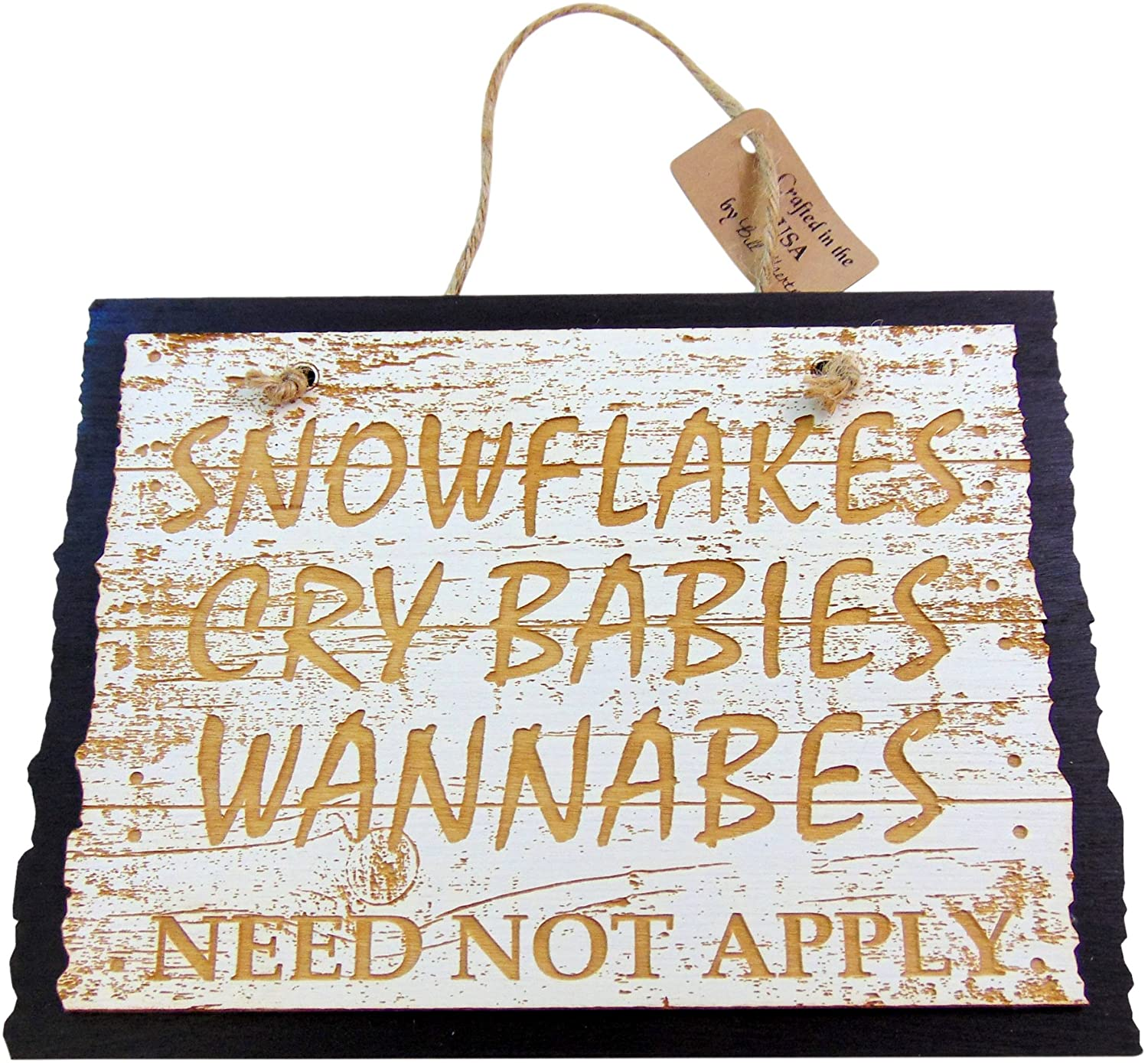 Westman Works Snowflakes Wannabees and Cry Babies Need Not Apply Sign Funny Wooden Handing Plaque 8 Inches Long