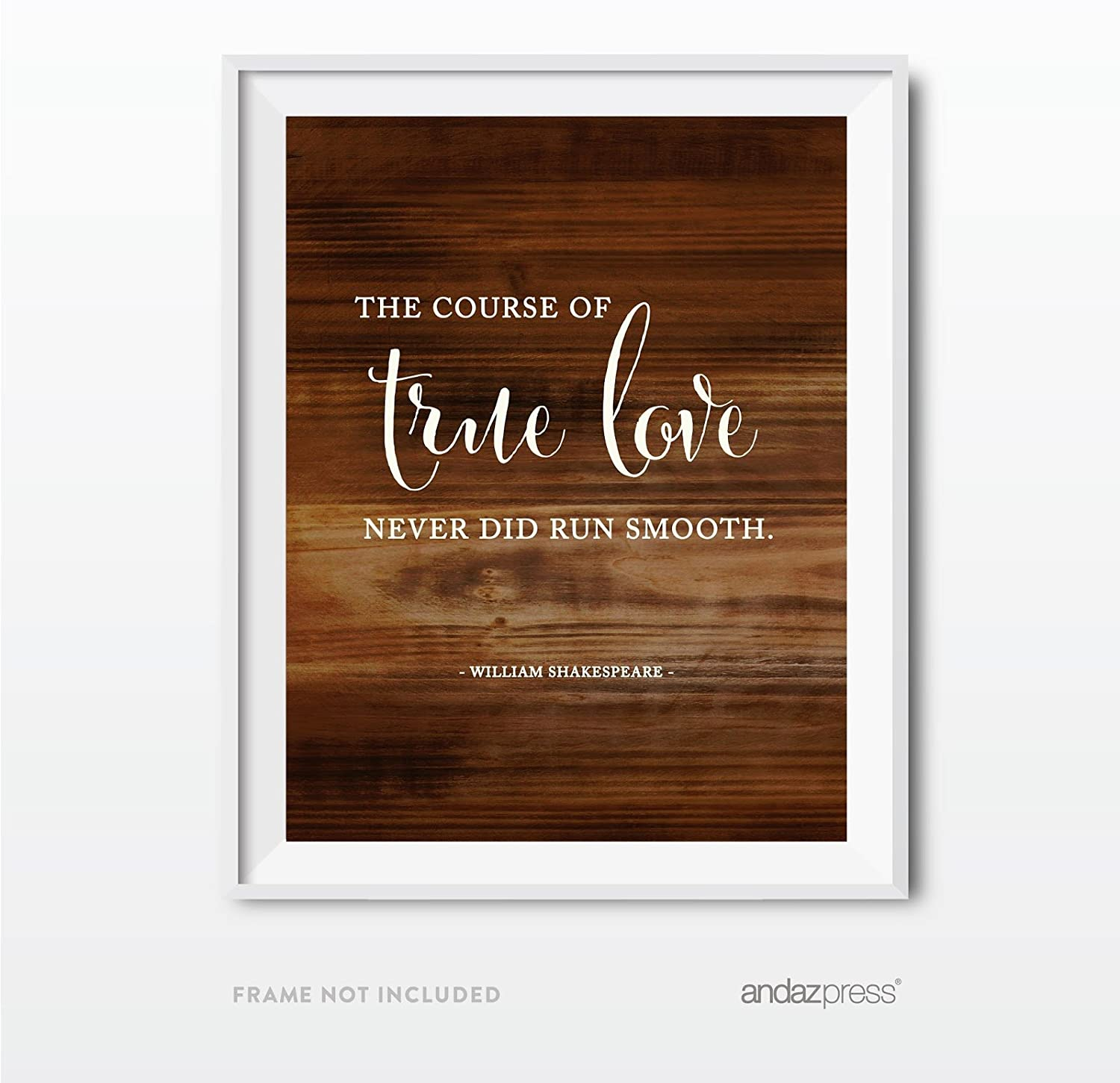 Andaz Press Wedding Love Quote Wall Art, Rustic Wood Print, 8.5x11-inch Poster, Gift, Sign, The Course of True Love Never did Run Smooth. Shakespeare, A Midsummer Night's Dream Quote, 1-Pack