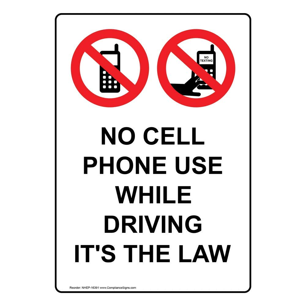 Vertical No Cell Phone Use While Driving It's The Law Sign with Symbol, 14x10 in. Aluminum for Cell Phones by ComplianceSigns