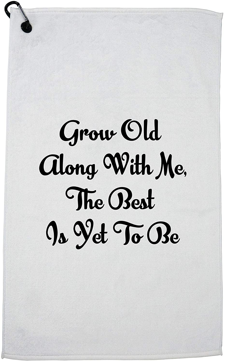 Hollywood Thread Grow Old Along with Me The Best is Yet to Be Golf Towel with Carabiner Clip