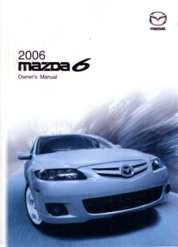 bishko automotive literature 2006 Mazda 6 Owners Manual User Guide Reference Operator Book Fuses Fluids