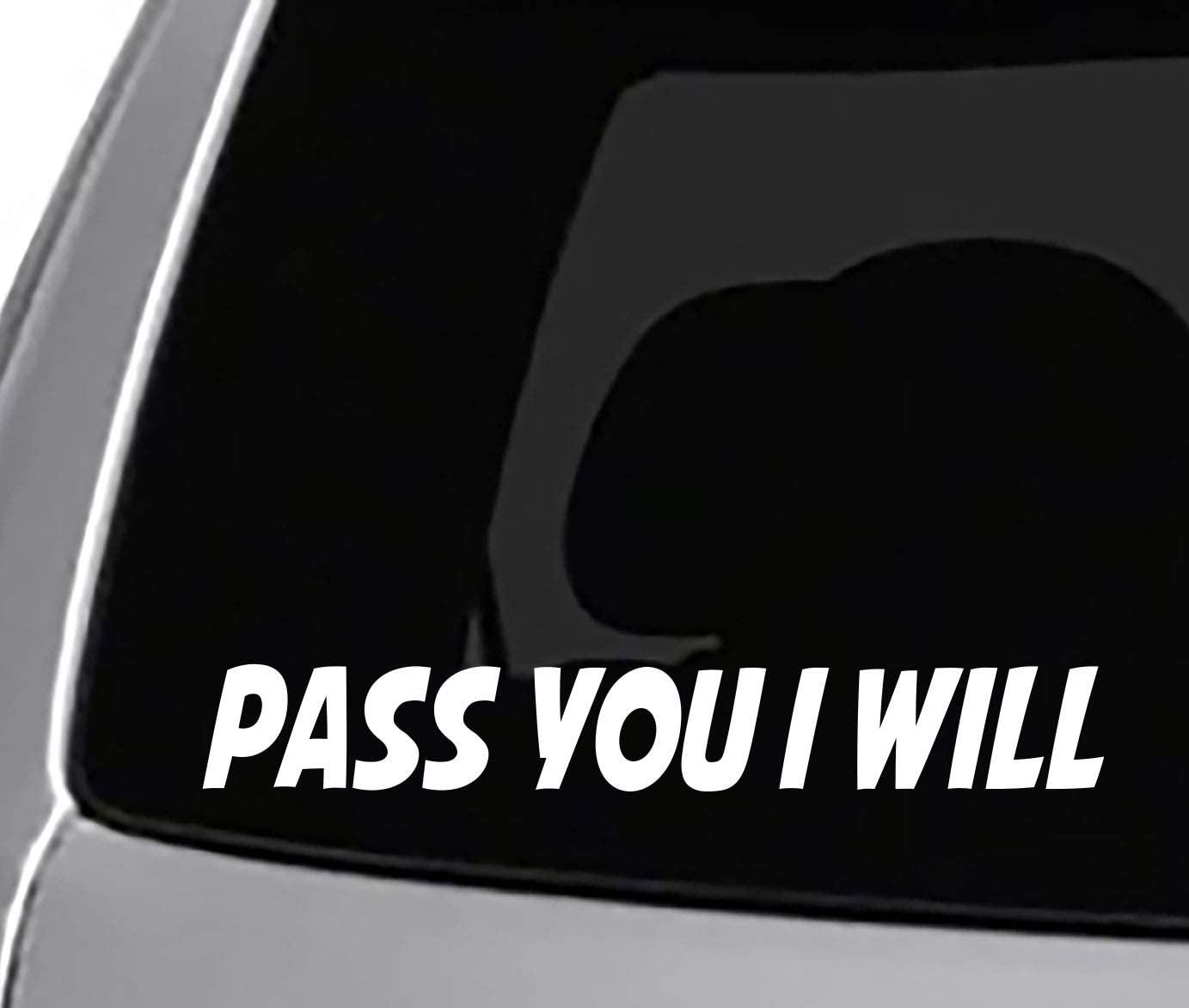 Seek Racing Pass You I Will Decal CAR Truck Window Bumper Sticker Funny Adult