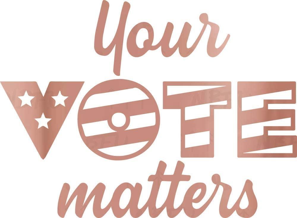 NBFU DECALS Your Vote Matters (Rose Gold) (Set of 2) Premium Waterproof Vinyl Decal Stickers for Laptop Phone Accessory Helmet Car Window Bumper Mug Tuber Cup Door Wall Decoration