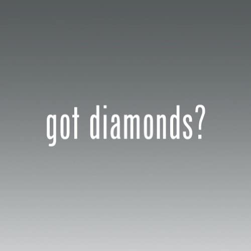 Got Diamonds -die Cut - Vinyl- Die Cut Decal Bumper Sticker For Windows, Cars, Trucks, Laptops, Etc.