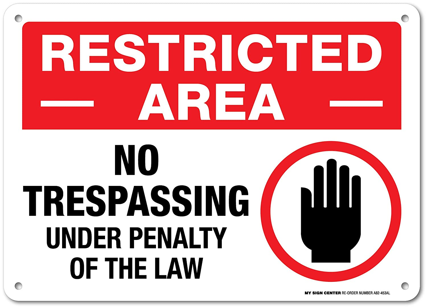 Restricted Area No Trespassing Sign - 14x10 .040 Rust Free Aluminum - Made in USA - UV Protected and Weatherproof - A82-453AL