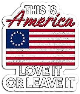 Betsy Ross Flag This is America Love It Or Leave - Sticker Graphic - Auto, Wall, Laptop, Cell, Truck Sticker for Windows, Cars, Trucks