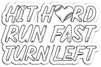 Hit Hard Run Fast Turn Left Baseball Softball Mom - Sticker Graphic - Auto, Wall, Laptop, Cell, Truck Sticker for Windows, Cars, Trucks
