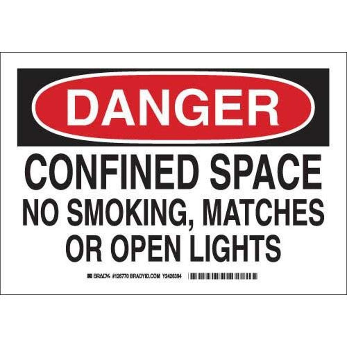 Brady 126770 Confined Space Sign, LegendConfined Space No Smoking, Matches Or Open Lights, 7 Height, 10 Width, Black and Red on White