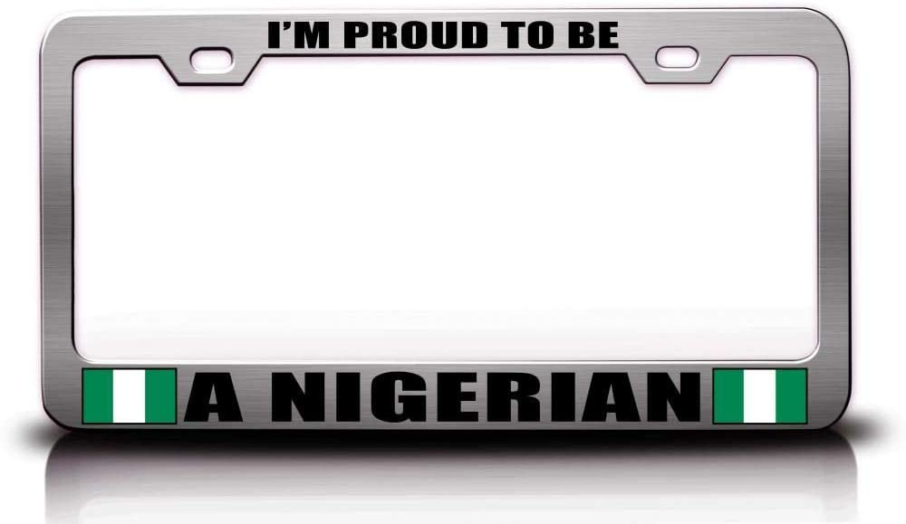 Custom Brother - Proud to BE A Nigerian Country Flag Steel Metal License Plate Frame Ch