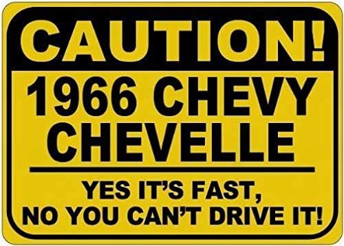Ufcell Personalized Parking Signs 1966 66 Chevy Chevelle Caution Its Fast Caution Sign - 8X12 Inches