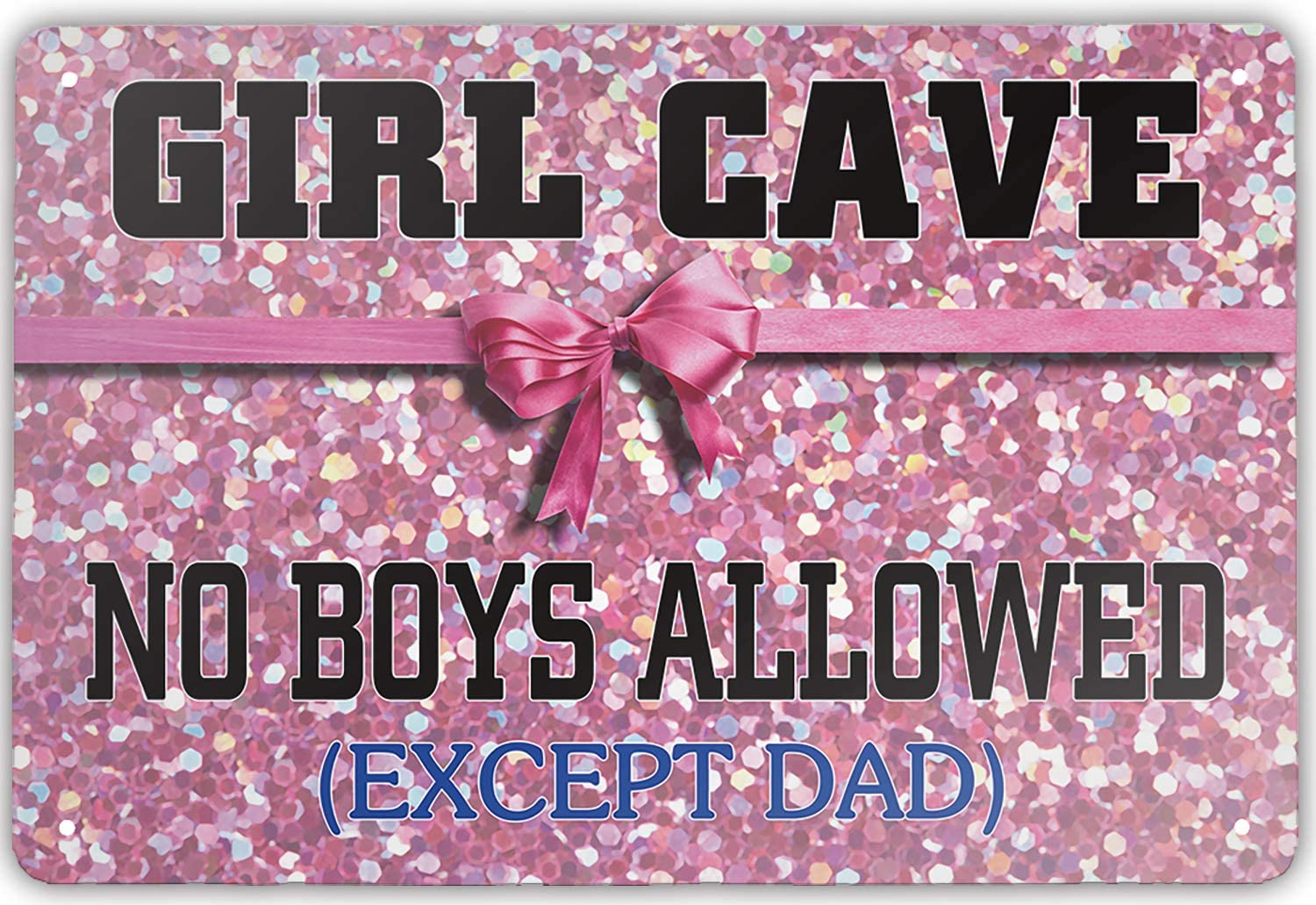 Tin Sign -Girl CAVE NO Boys Allowed Except DAD- Vintage Style Bar Pub Garage Hotel Diner Cafe Home Iron Mesh Fence Farm Supermarket Mall Forest Garden Door Wall Decor Art (8