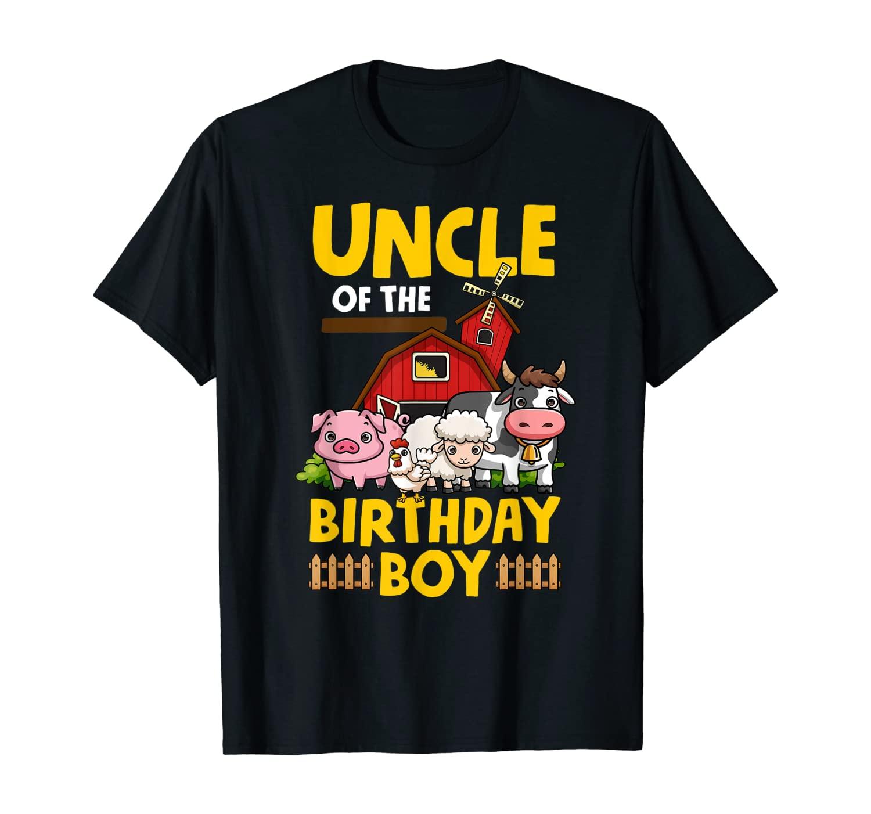 Uncle Of The Birthday Boy Farm Animals Barnyard Party T-Shirt