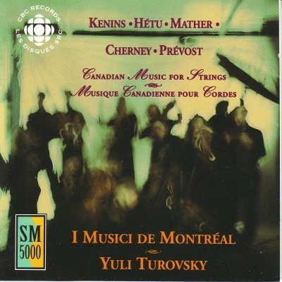 Orchesterwerke diverse - I Musici De Montreal - Canadian Music For Strings