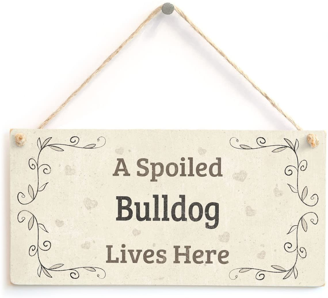 Meijiafei A Spoiled Bulldog Lives Here - Lovely Home Accessory Gift Sign for Bulldog Owners 10