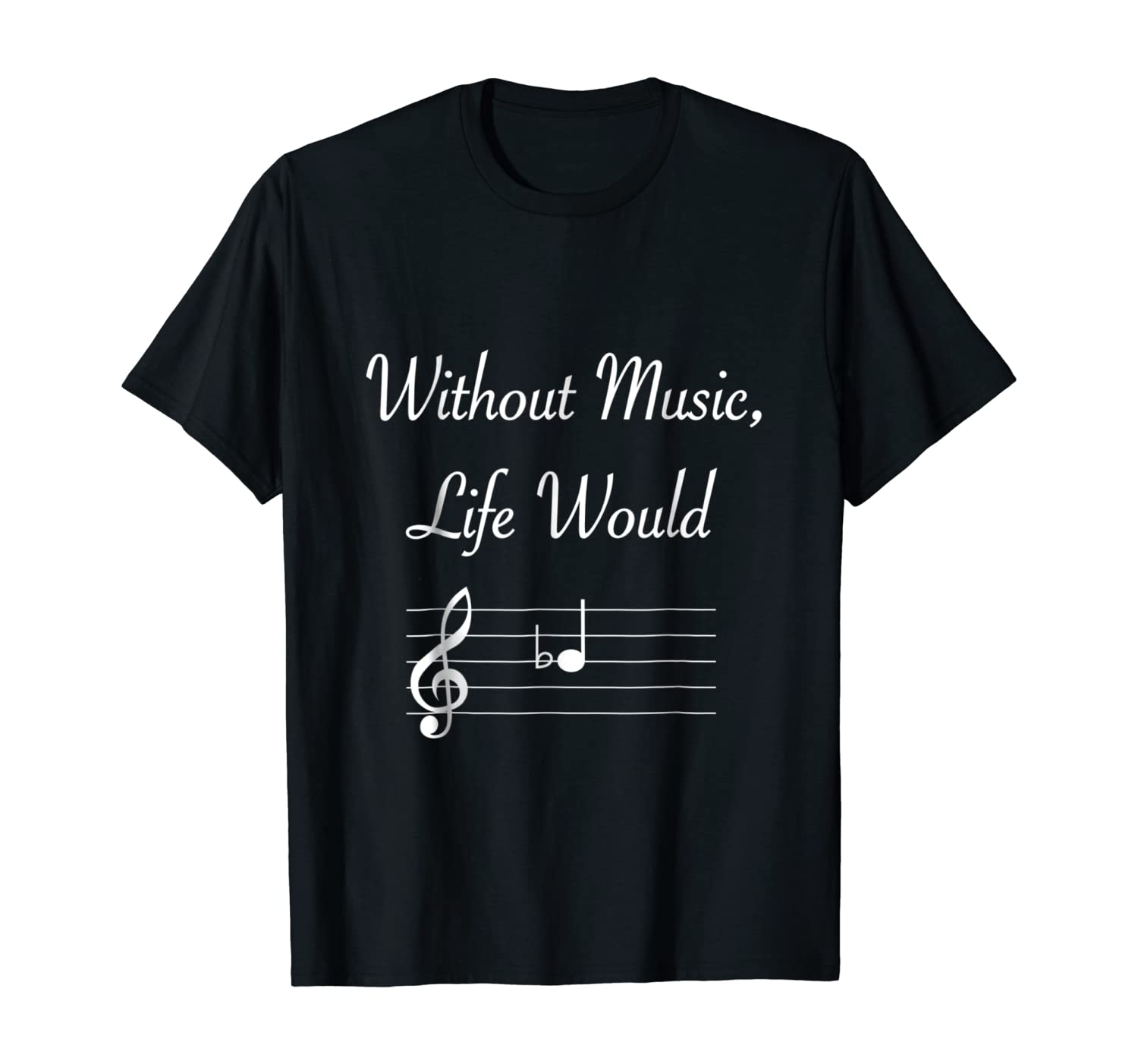 Without Music Life Would B Flat Musical Notes Pun T-Shirt