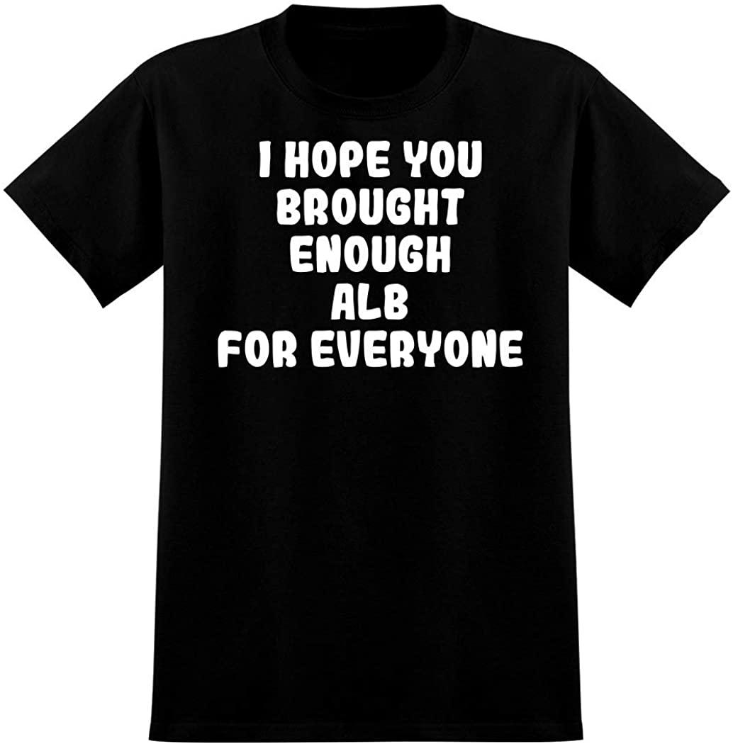 I Hope You Brough Enough Alb For Everyone - Men's Graphic T-Shirt