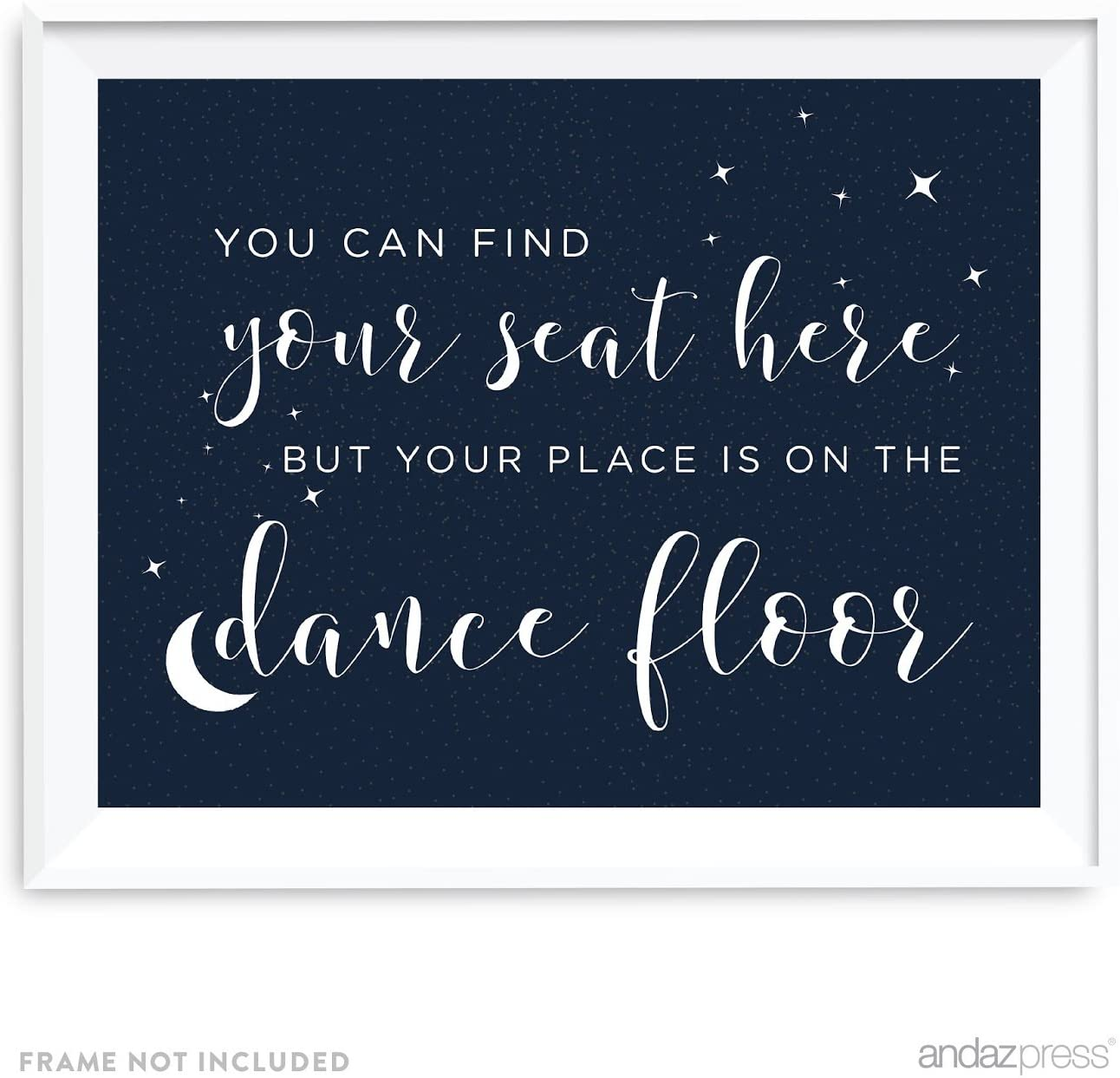 Andaz Press Love You to The Moon and Back Wedding Collection, Party Signs, You Can Find Your Seat Here, But Your Place is On The Dance Floor, 8.5x11-inch, 1-Pack