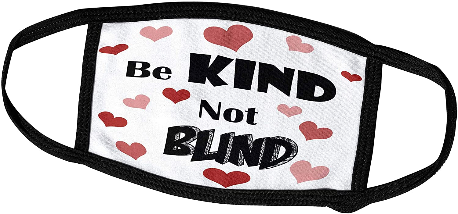 3dRose Cute Fun Unique Be Kind not Blind with Hearts Inspirational Love - Face Covers (fc_291170_1)