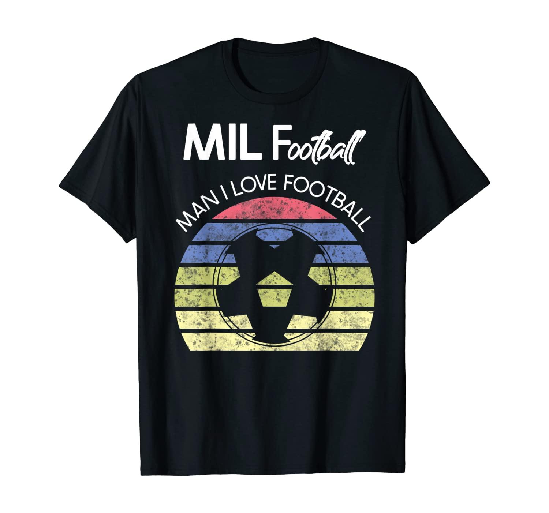 Man I Love Football Funny Pun Soccer T-Shirt