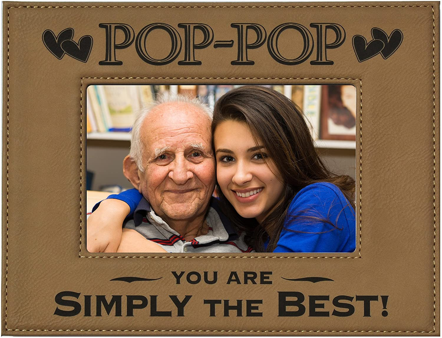 GK Grand Personal-Touch Premium Creations POP-POP You are Simply The Best! Engraved Leatherette Picture Frame Dad Birthday POP POP Best POP-POP Ever (5x7 Beige)