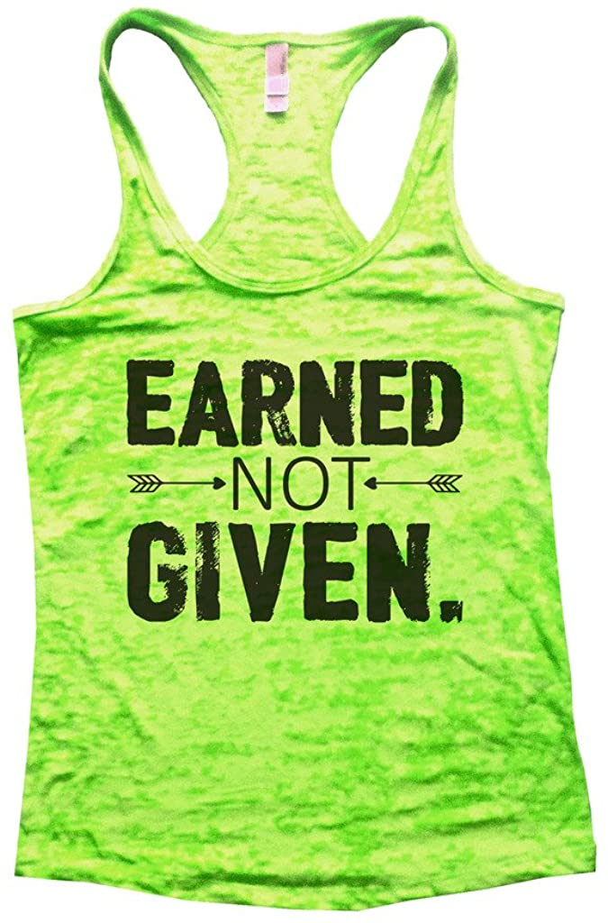 Womens Earned Not Given Motivational Burnout Tank Top