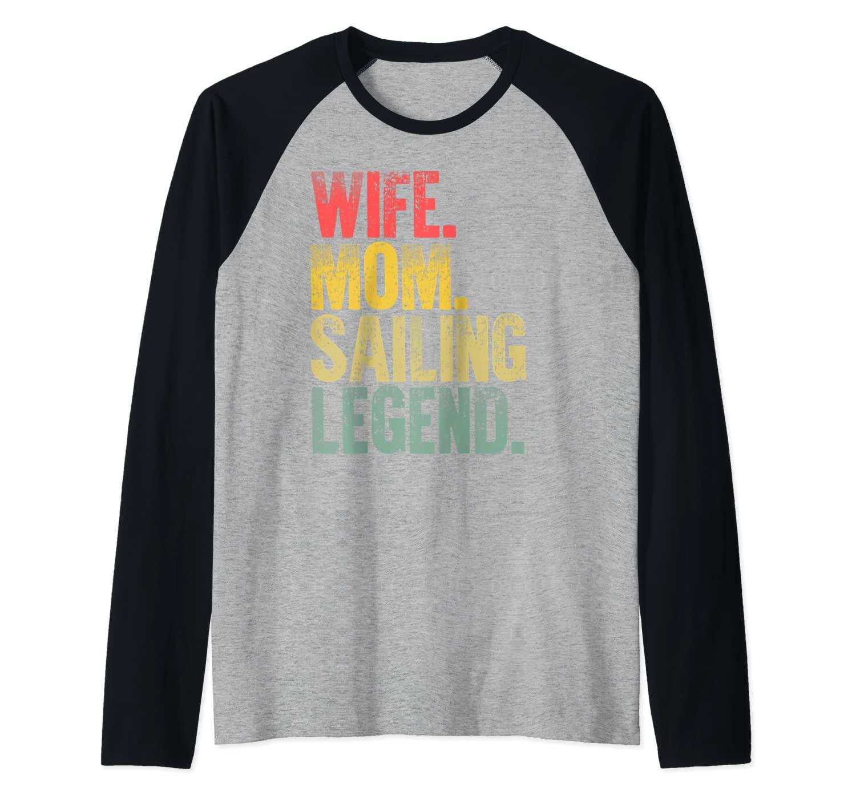 Mother Women Funny Gift T-Shirt Wife Mom Sailing Legend Raglan Baseball Tee
