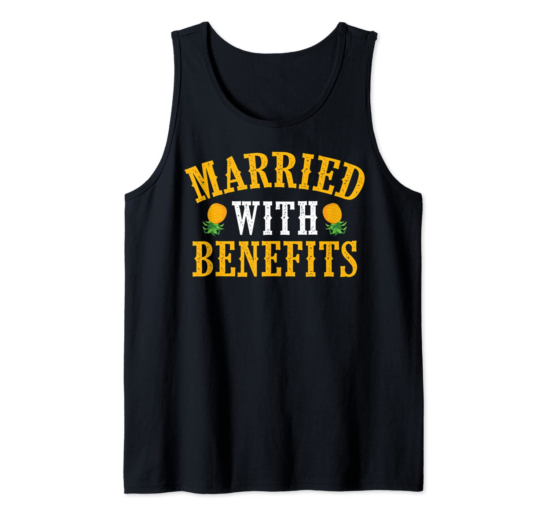 Funny Married With Benefits Gift Swinger Pineapple Men Women Tank Top