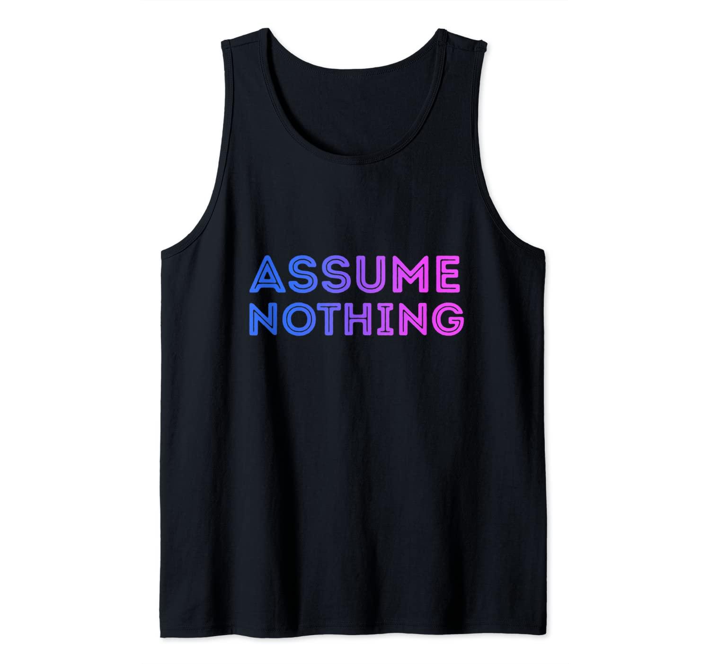 Assume Nothing Bisexual Flag Colors Pride Bi Equality Humor Tank Top