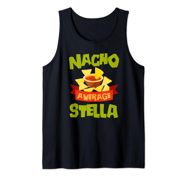 NACHO AVERAGE STELLA Funny Birthday Personalized Name Gift Tank Top